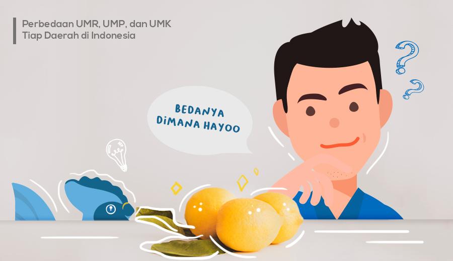Ketahui gaji yang diterima di tiap daerah berbeda karena adanya UMR, UMP, dan UMK.