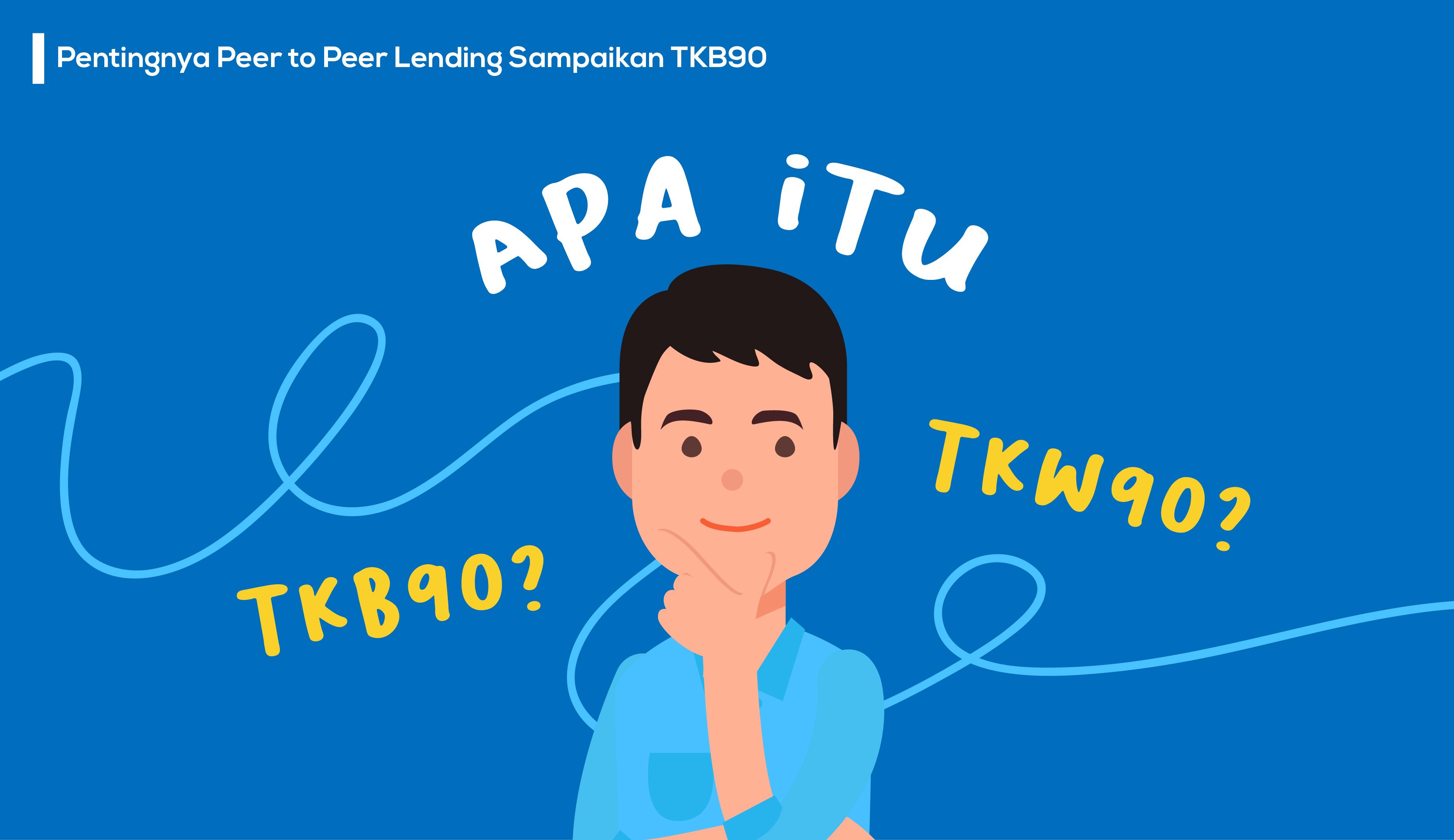 Pentingnya peer to peer lending menyampaikan TKB90
